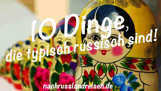 10 Dinge die typisch Russisch sind